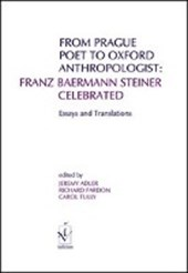From Prague Poet to Oxford Anthropologist: Franz Baermann Steiner Celebrated