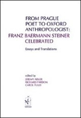 From Prague Poet to Oxford Anthropologist: Franz Baermann Steiner Celebrated |  |