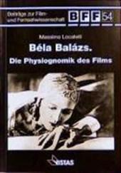 Béla Balázs. Die Physiognomik des Films