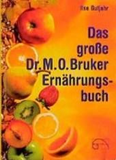 Das große Dr. M. O. Bruker - Ernährungsbuch