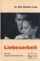 Liebesarbeit - Das Paar im Wandel