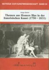 Themen aus Homers Ilias in der französischen Kunst 1750-1831