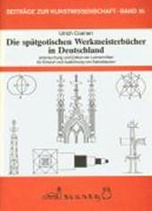 Die spätgotischen Werkmeisterbücher in Deutschland