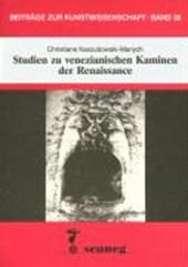 Studien zu venezianischen Kaminen der Renaissance