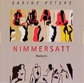 Nimmersatt. CD | Sabine Peters |