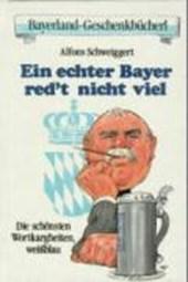 Ein echter Bayer red't nicht viel