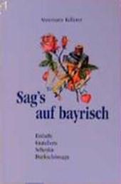 Sag's auf bayrisch