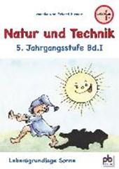 Natur und Technik 5. Jahrgangsstufe Bd.I
