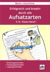 Erfolgreich und kreativ durch alle Aufsatzarten 5./6. Klasse. Band