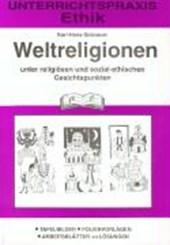 Ethik. Weltreligionen unter religiösen und sozial-ethischen Gesichtspunkten