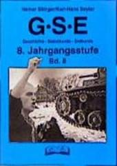 G.S.E. 2. Geschichte-Sozialkunde- Erdkunde. 8. Jahrgangsstufe