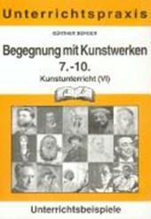 Begegnung mit Kunstwerken 7.-10. kunstunterricht (VI)