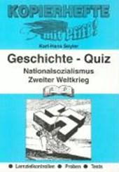 Kopierhefte mit Pfiff! Geschichte - Quiz. Nationalsozialismus bis Zweiter Weltkrieg