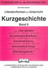 Literaturformen im Unterricht 2. Kurzgeschichte