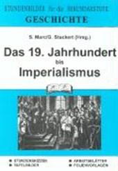 Geschichte. Das 19. Jahrhundert bis Imperialismus