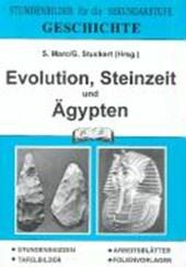 Geschichte. Evolution, Steinzeit und Ägypten