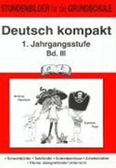 Deutsch kompakt 3. 1. Schuljahr