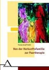 Von der Herkunftsfamilie zur Paartherapie