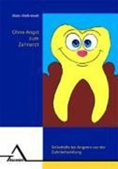 Ohne Angst zum Zahnarzt