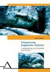 Entspannung, Suggestion, Hypnose