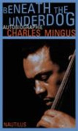 Beneath the Underdog | Charles Mingus |