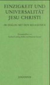 Einzigartigkeit und Universalität Jesu Christi