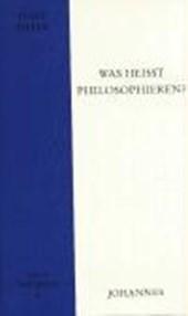 Was heisst philosophieren?