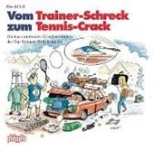 Vom Trainer-Schreck zum Tennis-Crack