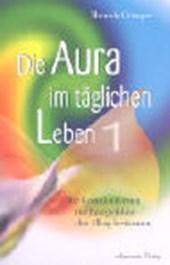 Die Aura im täglichen Leben