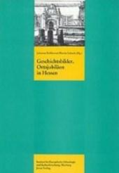 Geschichtsbilder. Orstjubiläen in Hessen