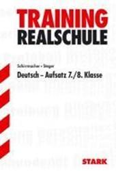 Training Realschule. Deutsch. Aufsatz 7./8. Klasse