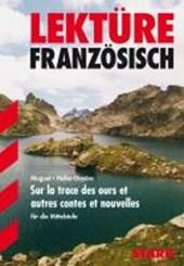 Französisch Lektüre Mittelstufe. Sur la trace des ours et autres contes et nouvelles