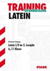 Training Grundwissen Latein I/II im 2. Lernjahr. 6./7. Klasse. Für G8 in Bayern