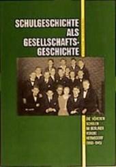 Schulgeschichte als Gesellschaftsgeschichte
