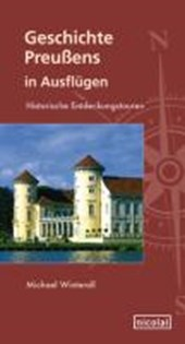 Geschichte Preußens in Ausflügen