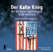 Der kalte Krieg - Wie der Mono-Imperialismus in die Welt kam
