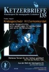 Ketzerbriefe 135. Krebsgeschwür Hitlerkonkordat - seine Vorgeschichte, sein wundersames Kriegsüberleben und seine EU-Metastasen. Weiteres Terrain für den Vatikan gesichert - Der Fall des Richters Tosti. Aus der Welt der Ideologeme (II)