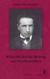 Wilhelm Reichs Beitrag zur Psychoanalyse