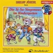 Die Si- Sa- Singemaus im Kindergarten. CD