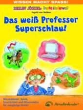 Das weiß Professor Superschlau!