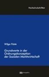 Grundwerte in der Ordnungskonzeption der Sozialen Marktwirtschaft