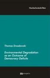 Environmental Degradation as an Outcome of Democracy Deficits