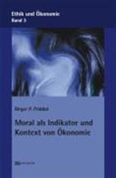 Moral als Indikator und Kontext von Ökonomie