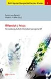 Öffentlich / Privat: Verwaltung als Schnittstellenmanagement ?