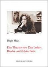 Das Theater von Dea Loher: Brecht und (k)ein Ende