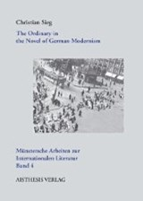 The Ordinaryin the Novel of German Modernism | Christian Sieg |