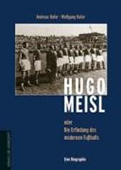 Hugo Meisl oder: die Erfindung des modernen Fußballs