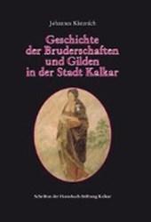 Geschichte der Bruderschaften und Gilden in der Stadt Kalkar