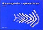 Bumerangwerfen - spielend lernen