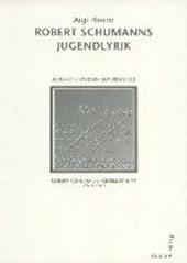 Robert Schumanns Jugendlyrik